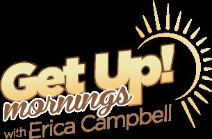 Get Up Erica!